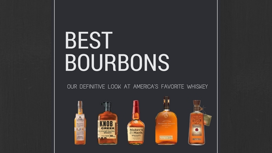 Best Bourbons: We look at the best whiskey in America